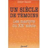 Un Siecle De Temoins : Les Martyrs Du Xxe Siecle - 1 de Didier Rance