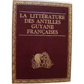 La Litt�rature Des Antilles-Guyane Fran�aises - Tome 2 : Exotisme Et R�gionalisme de Corzani, Jack