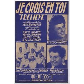 """je crois en toi """"i believe"""" / mouloudji, yvette giraud, les compagnons de la chanson, roberta, jerry mengo, frankie laine, etc. (paroles françaises et anglaises)"""