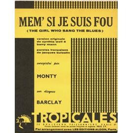 """mêm' si je suis fou """"the girl who sang the blues"""" / monty (piano et chant - paroles françaises et anglaises)"""