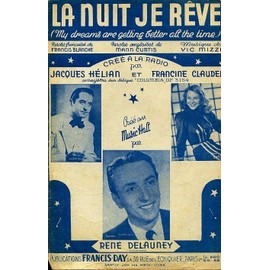La nuit je rêve (my dreams are getting better all the time) - paroles françaises de Francis Blanche - crée par R. delauney, J. Hélian, Francine claudel