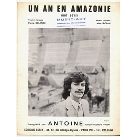 "un an en amazonie ""hot love"" / antoine (édition originale 1971, piano et chant - paroles françaises et anglaises)"