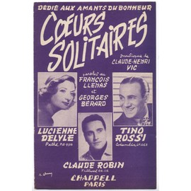 coeurs solitaires / lucienne delyle, tino rossi, claude robin (édition originale de 1954)