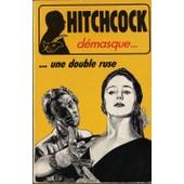 Alfred Hitchcock D�masque - La Double Ruse - Et 11 Autres R�cits De Suspense Ou D'humour de alfred hitchcock