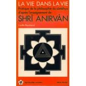 La Vie Dans La Vie Pratique De La Philosophie Du S�mkhya D'apres L'enseignement De Shr� Anirv�n de Reymond Lizelle