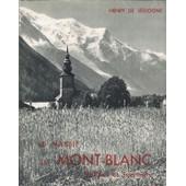 -Le Massif Du Mont-Blanc, Vall�es Et Sommets. 82 Photographies De Henri Laulagnet. de Segogne Henry De.
