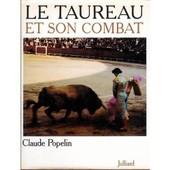 Le Taureau Et Son Combat (Le) Pr�sentation De A. T'serstevens de claude popelin