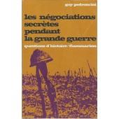 Les N�gociations Secr�tes Pendant La Grande Guerre de Guy Pedroncini