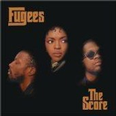 The Score - The Fugees