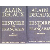 Histoire Des Francaises/ Tome 1+ 2 de alain decaux