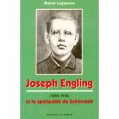 Joseph Engling (1898-1918) Et La Spiritualit� De Sch�nstatt de Lejeune, Ren�
