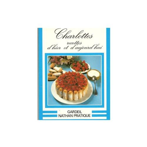 9782864797234 - Jean François Mauferon-, Madeleine Soize-: Charlottes Recettes D'hier Et D'aujourd'hui - Livre