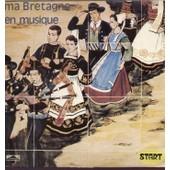 Ma Bretagne En Musique : Bale Lann-Bihoue, Gavotte De L'aven, Kousk Breiz-Izel, Bale Ar Bastored, Laride De Baud, Bale Meslan, Jabadao, Ar Meneziou Glaz ... -
