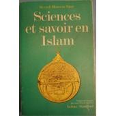 Sciences Et Savoir En Islam de S-H Nasr