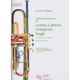 Porret : Méthode de cornet à pistons, trompette, bugle - Robert Martin