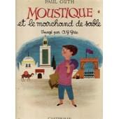 Moustique Et Le Marchand De Sable de Paul Guth