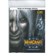 Warcraft Frozen Throne Expansion Set Guide Hors-S�rie N� 1 : Guide De Strategie Officiel
