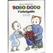 Bobo Dodo, L'infatigable - Histoires En Images Pour Les Tout-Petits de Marcus P�quefor�t