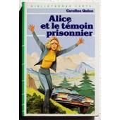 Alice Et Le T�moin Prisonnier - Illustrations De Jean Sidobre de caroline quine
