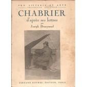 Chabrier : D'apr�s Ses Lettres ( L'homme Et L'oeuvre ) - Pr�face : Alfred Cortot de Joseph Desaymard