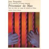 Prisonnier De Mao. Sept Ans Dans Un Camp De Travail En Chine de Pasqualini J. Avec La Collaboration R. Chelminski