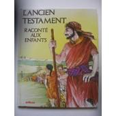 L'ancien Testament Racont� Aux Enfants de Val�rie Fert Bruno Le Sourd