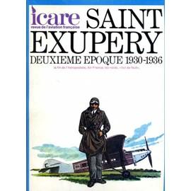 Revue Icare N� 71 Saint Exup�ry Deuxi�me �poque 1930 1936 La Fin De L'a�ropostale Air France Les Raids Vol De Nuit