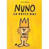 Nuno, Le Petit Roi de Marios Ramos