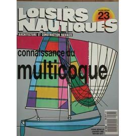 Loisirs Nautiques Hors-S�rie N� 23 : Connaissance Du Multicoque