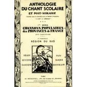 Anthologie Du Chant Scolaire Et Post-Scolaire- Chansons Populaires Des Provinces De France. R�gion Du Sud N� 9 : B�arn , Guyenne, Gasconne, Pays Basque, Roussillon