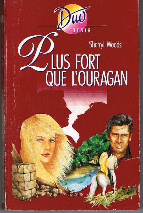 Plus fort que l'ouragan - Sherryl Woods - Duo
