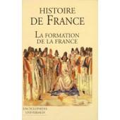 La France Et Son Histoire (La Formation De La France) de Antoine, Gerald