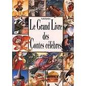 Le Grand Livre Des Contes C�l�bres de Collectif