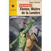 Bob Morane Xhatan Le Maitre De La Lumiere de Joubert P