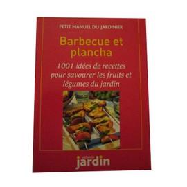 D�tente Jardin Hors-S�rie N� 0 : Petit Manuel Du Jardinier Barbecue Et Plancha 1001 Id�es Recettes