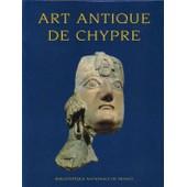 Art Antique De Chypre - Exposition, Paris, Au Cabinet Des M�dailles, Biblioth�que Nationale De France, 7 Mai-31 Juillet 1994