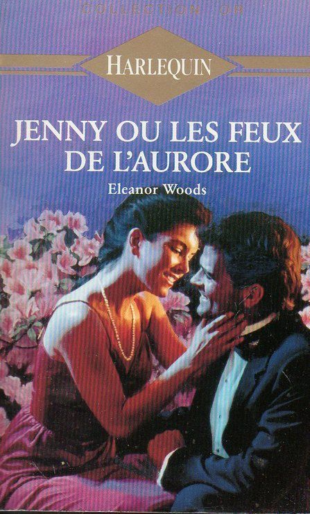 Jenny ou les feux de l'aurore - Eleanor Woods - Collection Or