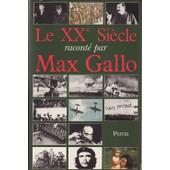 Le Xx Siecle Raconte Par Max Gallo de max gallo