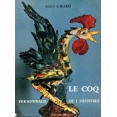 Le Coq ,Personnage De L'histoire de girard, andr�