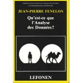 Qu'est-Ce Que L'analyse Des Donn�es ? de Fenelon Jean Pierre