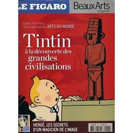 Le Figaro Beaux Arts Magazine Hors-S�rie N� 0 : Tintin � La D�couverte Des Grandes Civilisations