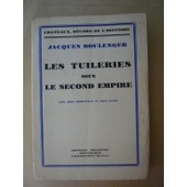 Les Tuileries Sous Le Second Empire de jacques boulenger