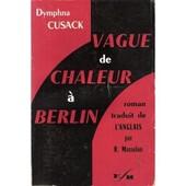 Vague De Chaleur � Berlin de Cusack, Dymphna