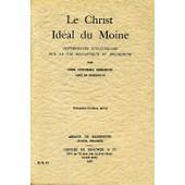 Le Christ. Id�al Du Moine.Conf�rences Spirituelles Sur La Vie Monastique Et Religieuse de DOM COLUMBA MARMION