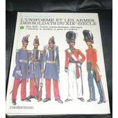 L'uniforme Et Les Armes Des Soldats Du Xix Siecle de FUNCKEN, liliane et fred