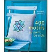 400 Motifs Au Point De Croix de corinne lacroix