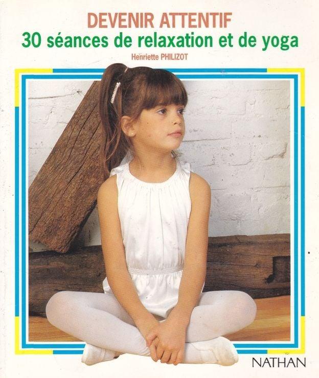 Devenir attentif - 30 séances de relaxation et de yoga