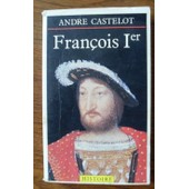 Francois 1er de Castelot Andre