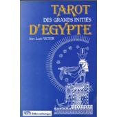 Tarot Des Grands Initi�s D'egypte. Accompagn� De 22 Lames En Couleurs Correspondant Aux 22 Arcanes Majeurs de jean-louis victor
