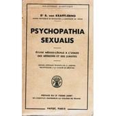 Psychopathia Sexualis: Etude Medico-Legale A L'usage Des Medecins Et Des Juristes de Von Krafft-Ebing